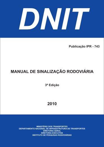 MANUAL DE SINALIZAÇÃO RODOVIÁRIA 2010 - IPR - Dnit