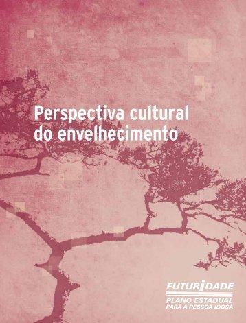 Perspectiva cultural do envelhecimento - Secretaria de ...