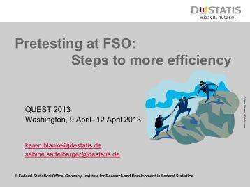 Steps to More Efficiency Karen Blanke, Federal Statistical Office ...