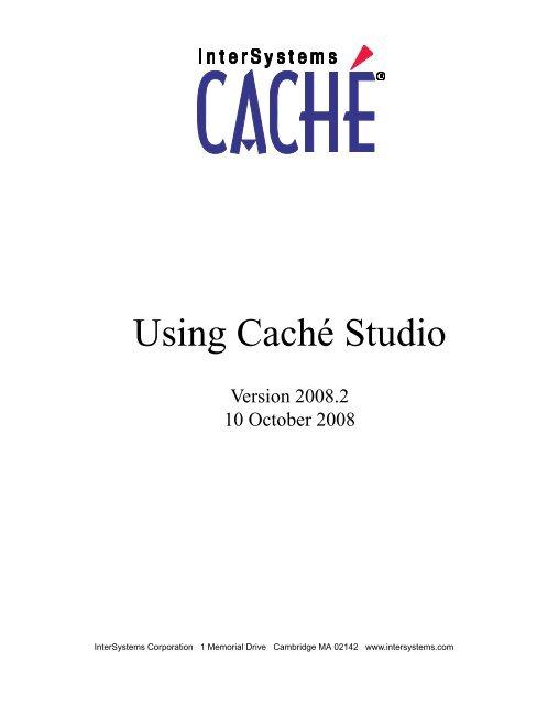 Using Caché Studio - InterSystems Documentation