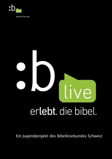 Ein Jugendprojekt des Bibellesebundes Schweiz - b live