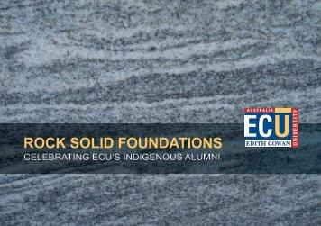 ROCK SOLID FOUNDATIONS - Edith Cowan University