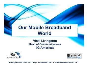 Our Mobile Broadband World - 4G Americas