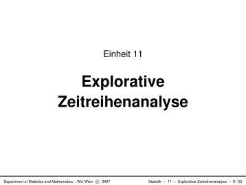 Explorative Zeitreihenanalyse - Institute for Statistics and Mathematics