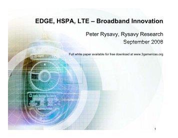 EDGE, HSPA, LTE – Broadband Innovation - 4G Americas