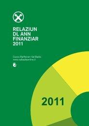 RELAZIUN DL ANN FINANZIAR 2011 - Cassa Raiffeisen Val Badia