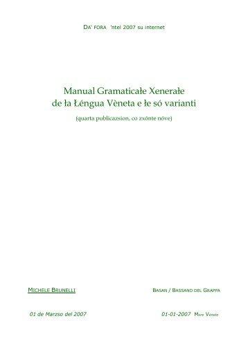 Manual Gramaticałe Xenerałe de ła Łéngua Vèneta ... - Università Ca