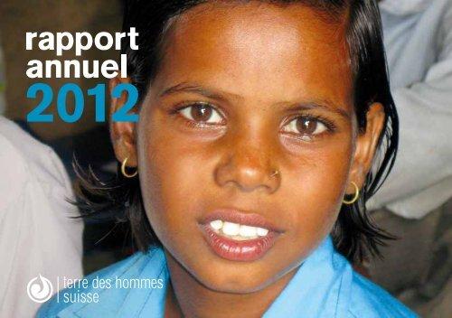 Téléchargez ici le rapport annuel 2012 - Terre des Hommes Suisse