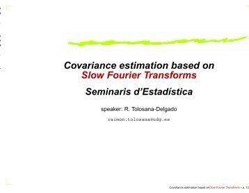 Covariance estimation based on Slow Fourier Transforms - UdG