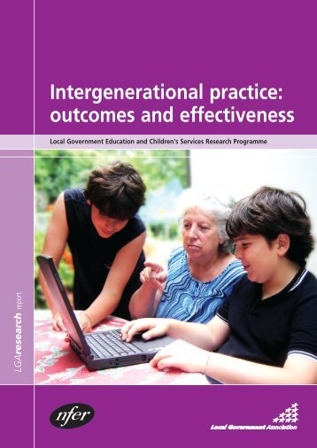 Intergenerational practice: outcomes and effectiveness - Centre For ...