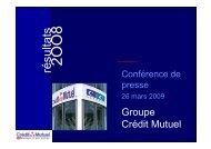 Présentation des résultats 2008 du Crédit Mutuel