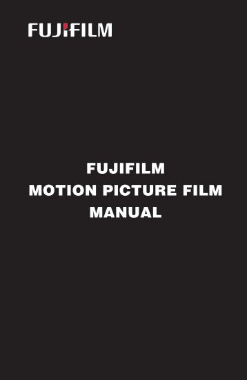 Fujifilm Motion Picture Film Manual PDF120MB