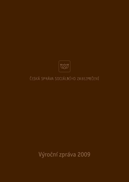 Výroční zpráva 2009 - Česká správa sociálního zabezpečení
