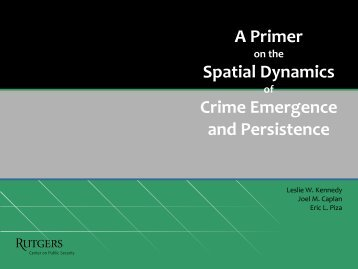 crime emergence,persistence - Rutgers Center on Public Security
