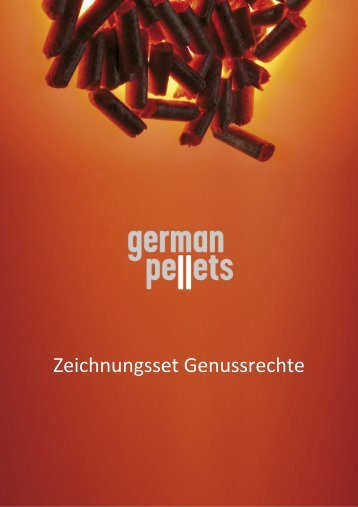 Zeichnungsset Genussrechte - German Pellets Genussrechte GmbH