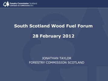 Forestry Commission Scotland Update - Wood Energy Scotland