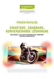 Projektkatalog Smartare, snabbare, konvergerande ... - Vinnova