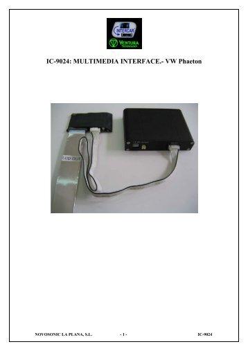 IC-9024: MULTIMEDIA INTERFACE.- VW Phaeton - Novosonic