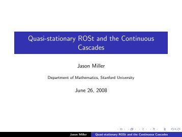 Quasi-stationary ROSt and the Continuous Cascades