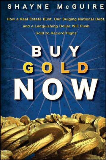 Buy Gold Now : How a Real Estate Bust, Our ... - Arabictrader.com