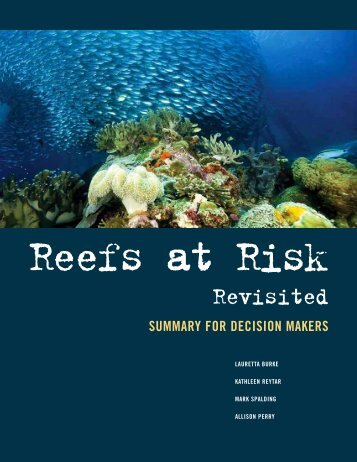 Reefs at Risk Revisited: Summary for Decision Makers