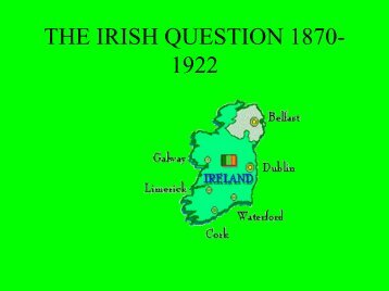 THE IRISH QUESTION 1880-1922 - History