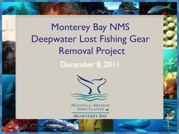Monterey Bay NMS Deepwater Lost Fishing Gear Removal Project ...