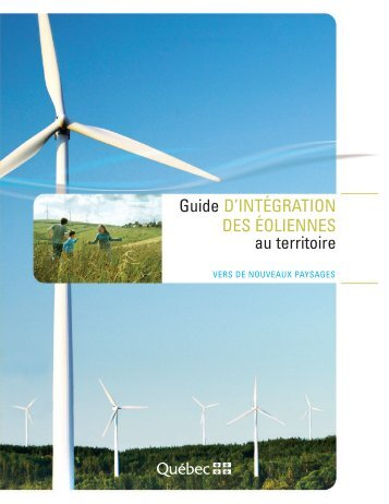 Guide d'intégration des éoliennes au territoire - Vers de nouveaux ...