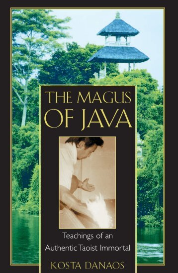 The Magus of Java: Teachings of an Authentic Taoist Immortal - Ning