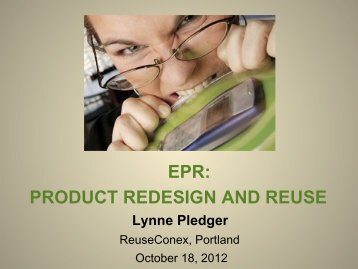EPR: PRODUCT REDESIGN AND REUSE - Reuse Alliance