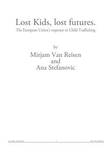 Lost kids, lost futures. Terre des Hommes 1 - Child Trafficking