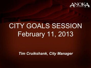 2013-2014 Goals Session Presentation - City of Anoka