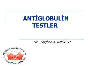 ANTİGLOBULİN TESTLER - Kan Merkezleri ve Transfüzyon Derneği