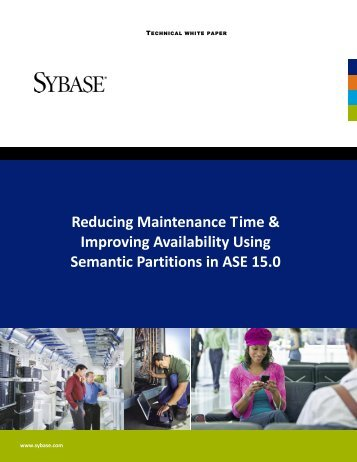 Reducing Maintenance Time & Improving Availability ... - Sybase