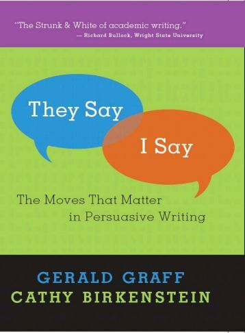 they say i say essay structure They say/i say templates why templates academic writing requires presenting your sources and your ideas effectively to readers according to graff and.