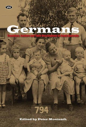 Germans Travellers, Settlers and Their ... - Wakefield Press