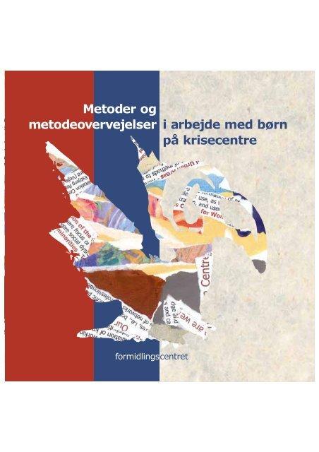 Metoder og metodeovervejelser i arbejde med ... - Socialstyrelsen