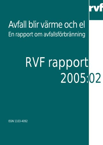 2005:02 Avfall blir värme och el – en rapport om ... - Avfall Sverige