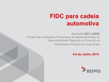 FIDC para cadeia automotiva 5-6 de Junho 2013 - Abde