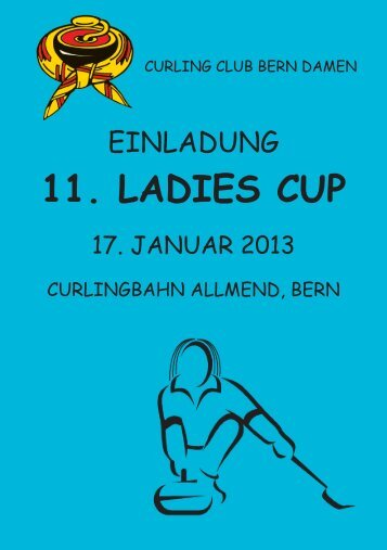 Einladung Ladies Cup 2013 - Curling Bahn Allmend Bern