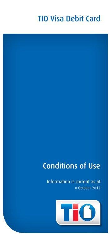 Conditions of Use TIO Visa Debit Card