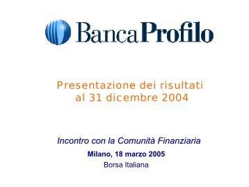 Incontro Analisti 18-3-2005 x sito - Banca Profilo