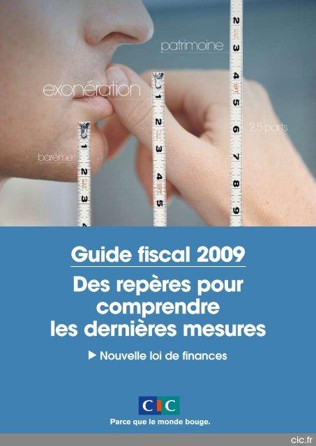 Guide fiscal 2009 Des repères pour comprendre les dernières ... - CIC