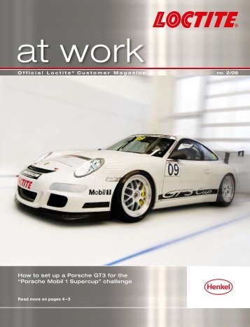 "How to set up a Porsche GT3 for the ""Porsche Mobil 1 ... - Loctite"