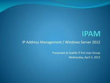 IP Address Management / Windows Server 2012 - SITPUG