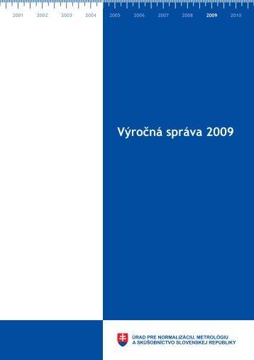 Výročná správa 2009 - Úrad pre normalizáciu, metrológiu a ...