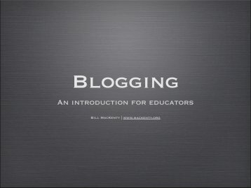 This is the blogging presentation in PDF format - Bill MacKenty