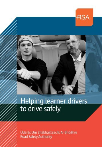 Helping Learner Drivers To Drive safely - Road Safety Authority