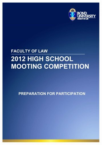 2012 HIGH SCHOOL MOOTING COMPETITION - Bond University