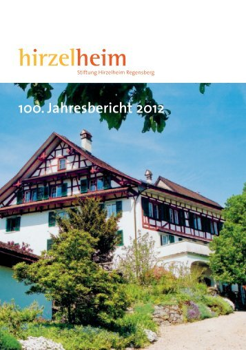 100. Jahresbericht 2012 - Hirzelheim Regensberg